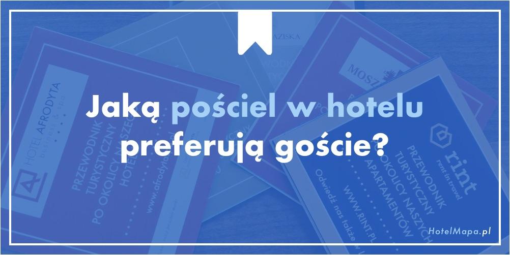 Jaką pościel w hotelu preferują goście?