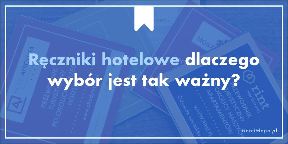 Ręczniki hotelowe, dlaczego wybór jest tak ważny?