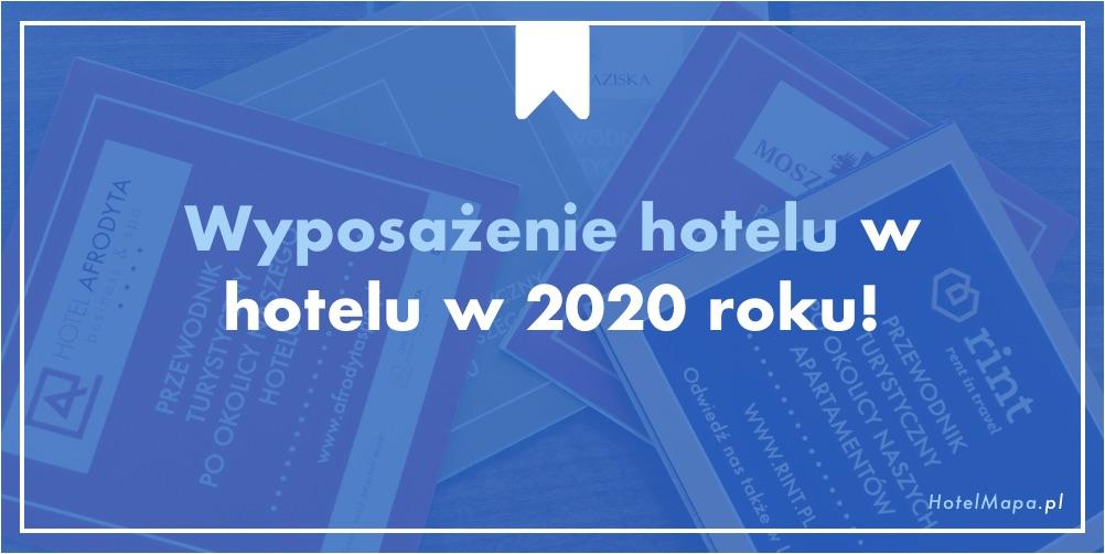 Wyposażenie hotelu w 2020 roku